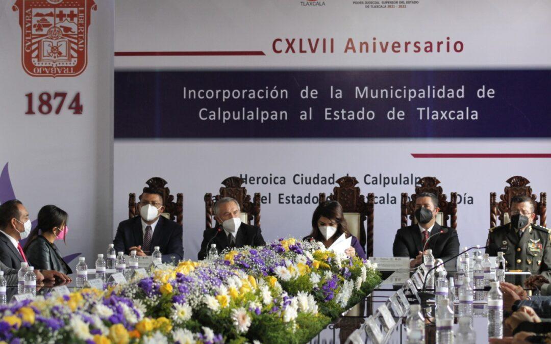TRABAJO COORDINADO ENTRE GOBIERNO Y MUNICIPIO DE CALPULALPAN, EN SU 147 ANIVERSARIO DE ADHESIÓN AL ESTADO
