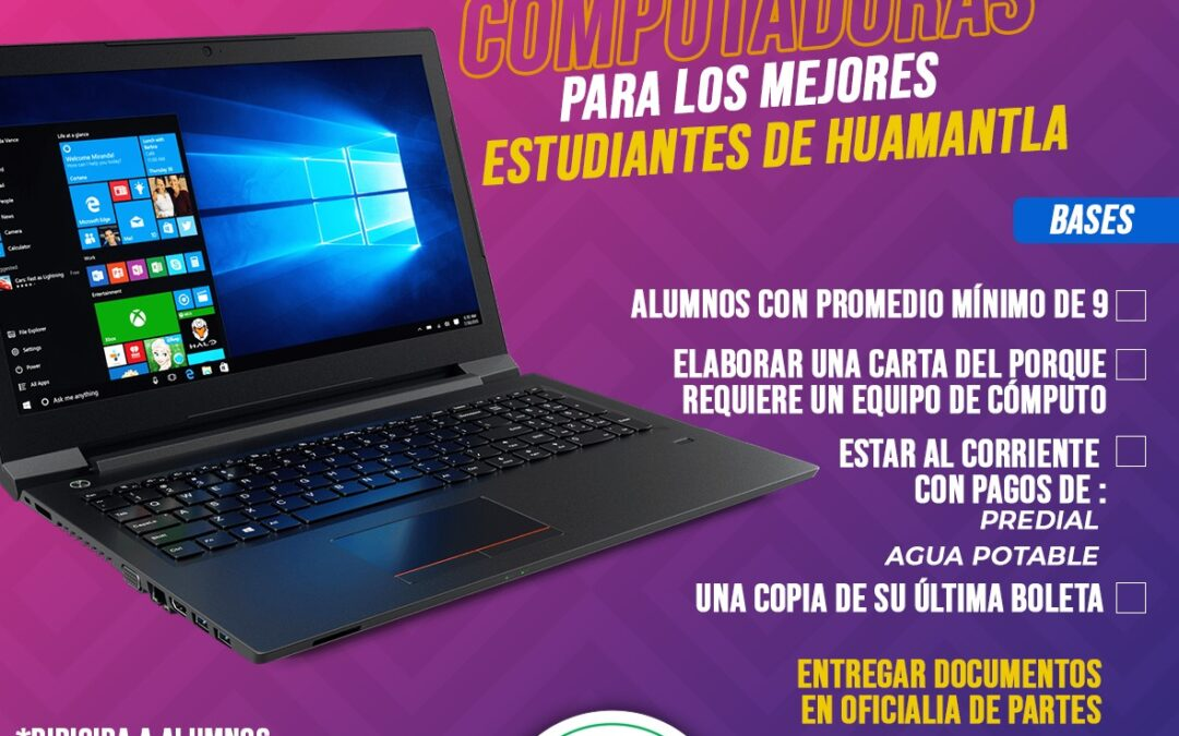 Este 22 de octubre cierra convocatoria para los mejores estudiantes de Huamantla y se beneficien con una computadora gratis.
